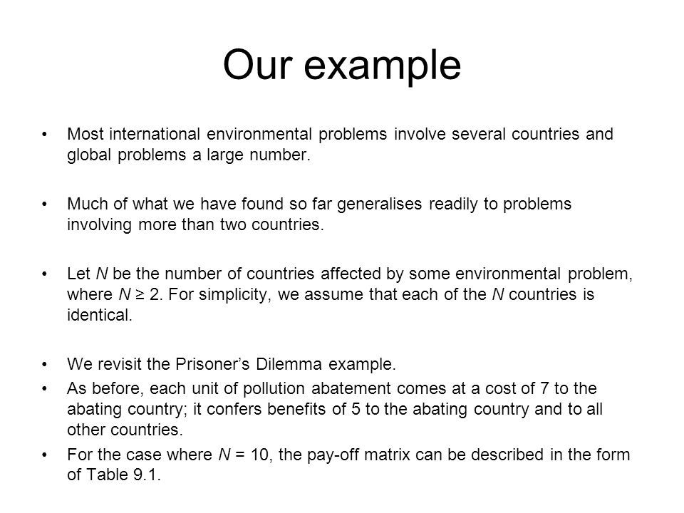 Our example Most international environmental problems involve several countries and global problems a large number.