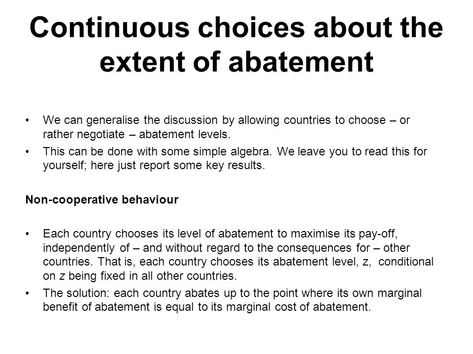Continuous choices about the extent of abatement