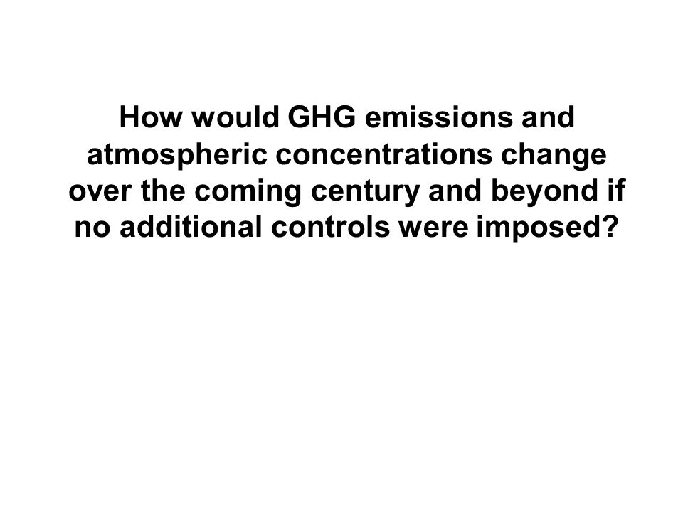How would GHG emissions and atmospheric concentrations change over the coming century and beyond if no additional controls were imposed