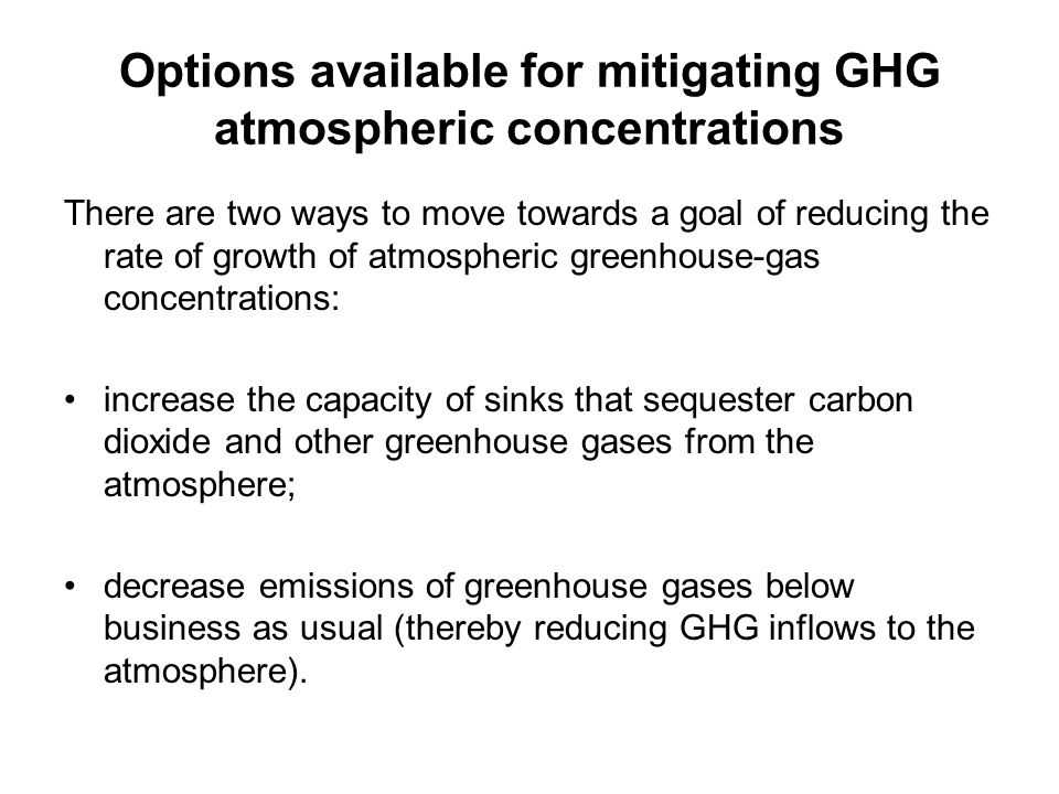 Options available for mitigating GHG atmospheric concentrations