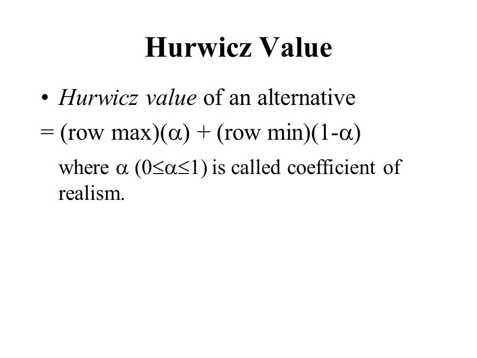 Hurwicz Value Hurwicz value of an alternative