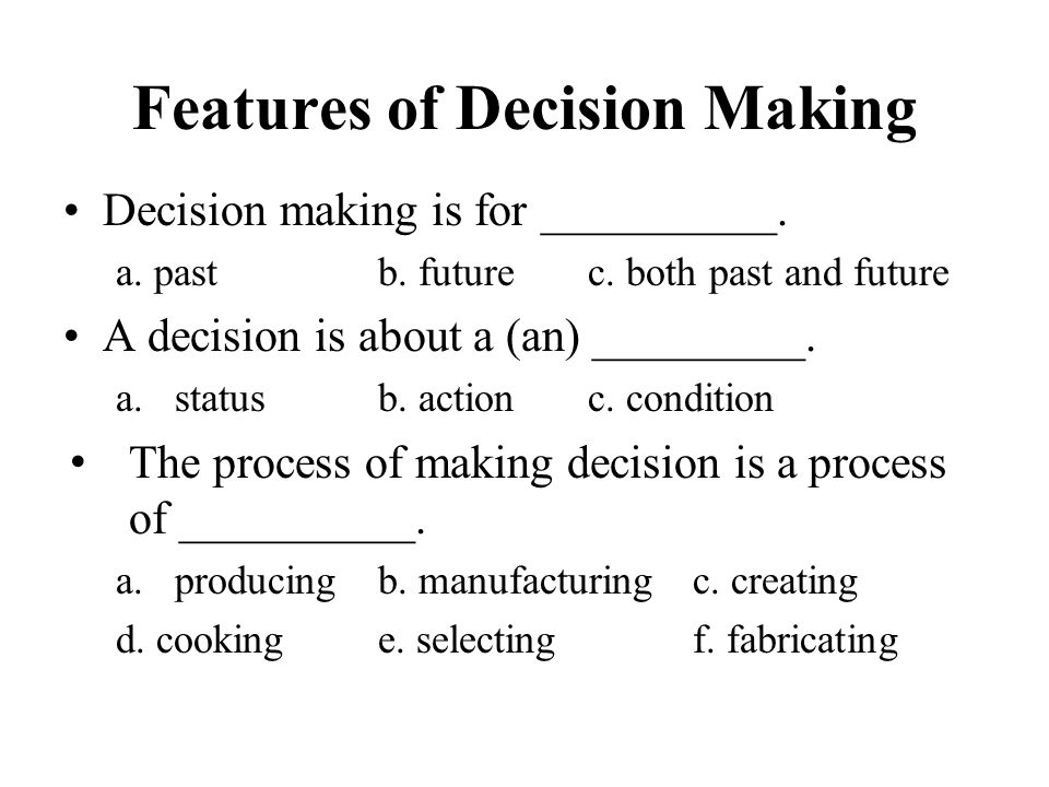 Features of Decision Making