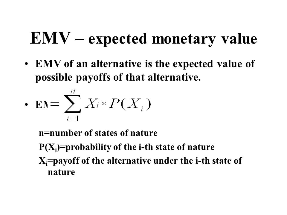 EMV – expected monetary value