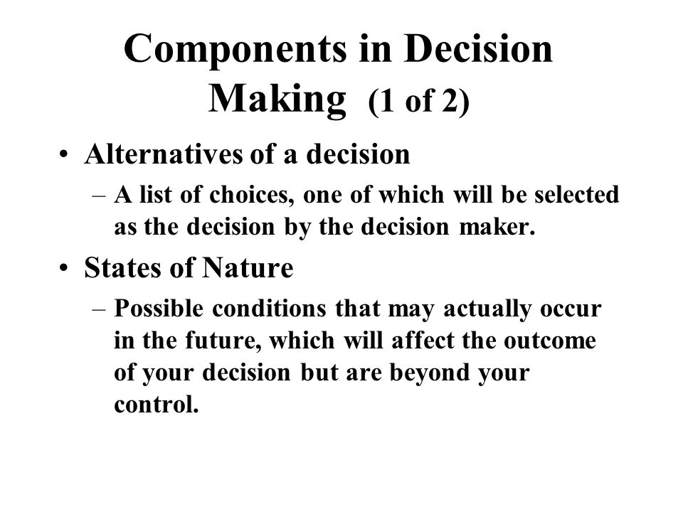 Components in Decision Making (1 of 2)