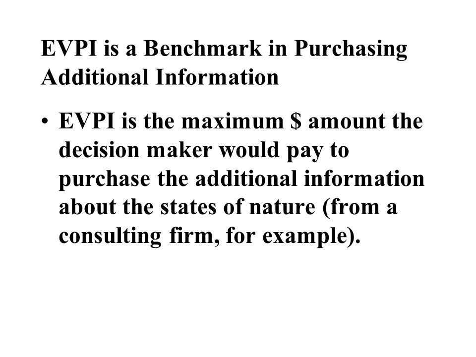 EVPI is a Benchmark in Purchasing Additional Information