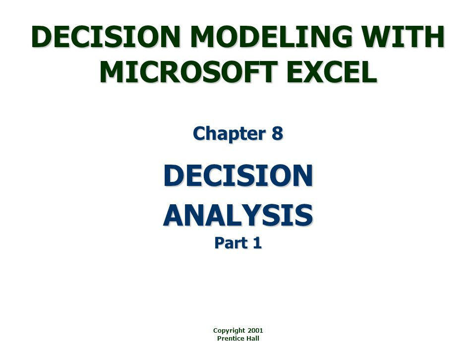 DECISION MODELING WITH