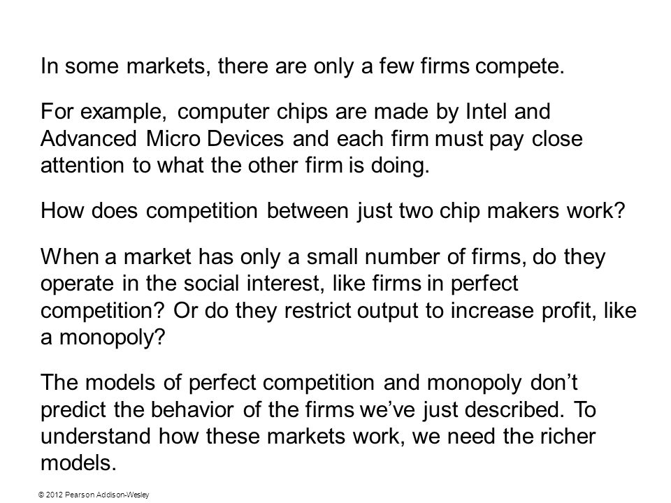 In some markets, there are only a few firms compete.