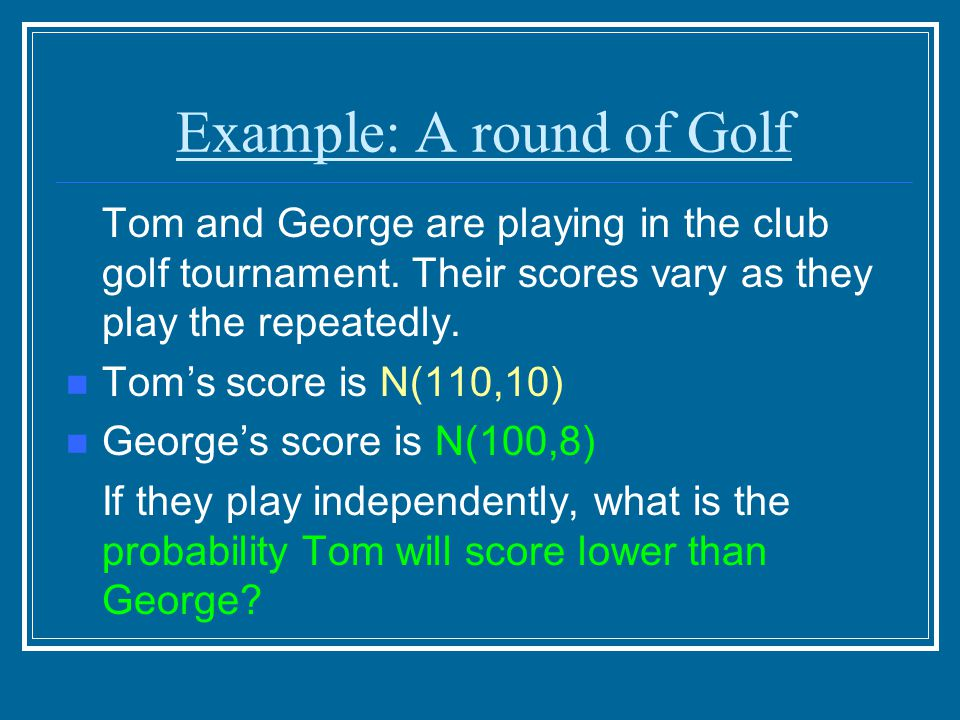 Example: A round of Golf