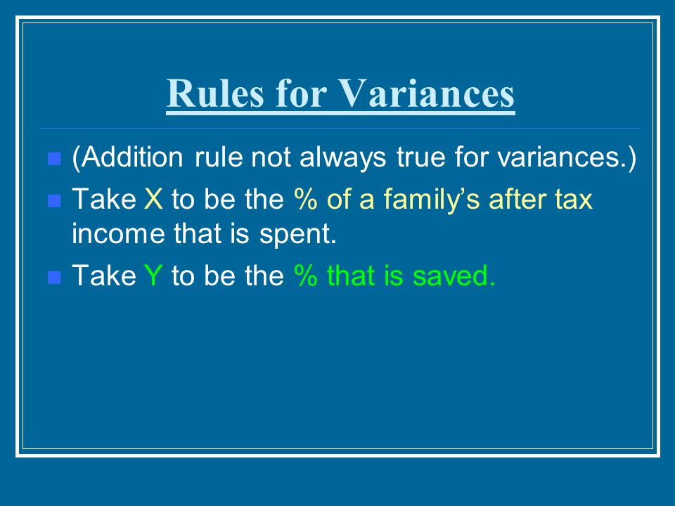 Rules for Variances (Addition rule not always true for variances.)