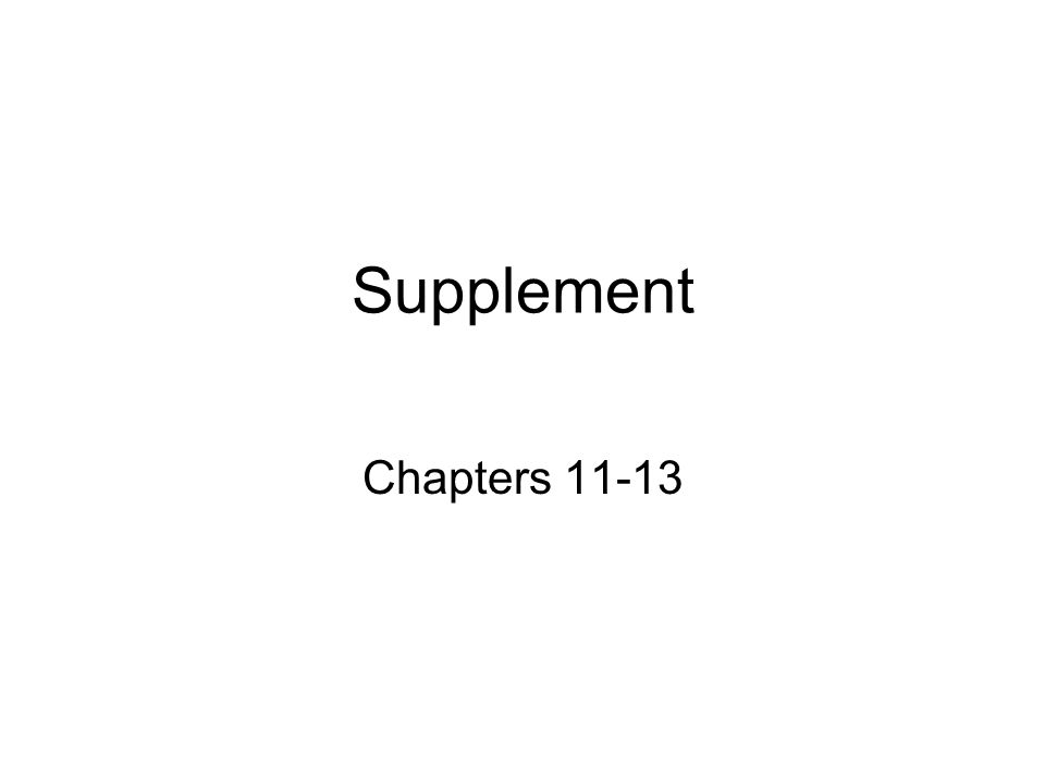 Supplement Chapters 11-13