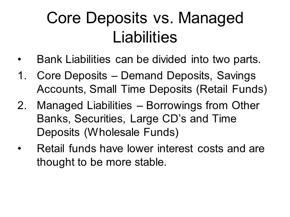 Core Deposits vs. Managed Liabilities