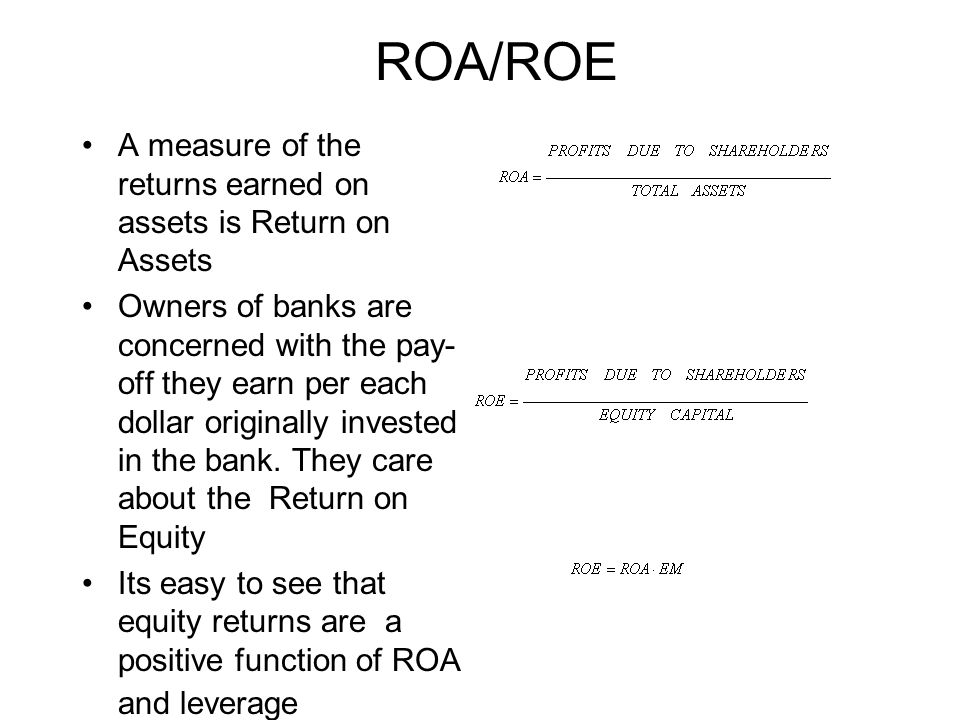 ROA/ROE A measure of the returns earned on assets is Return on Assets