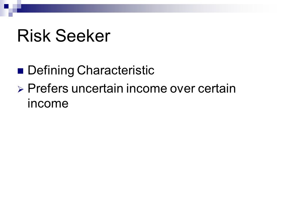 Risk Seeker Defining Characteristic