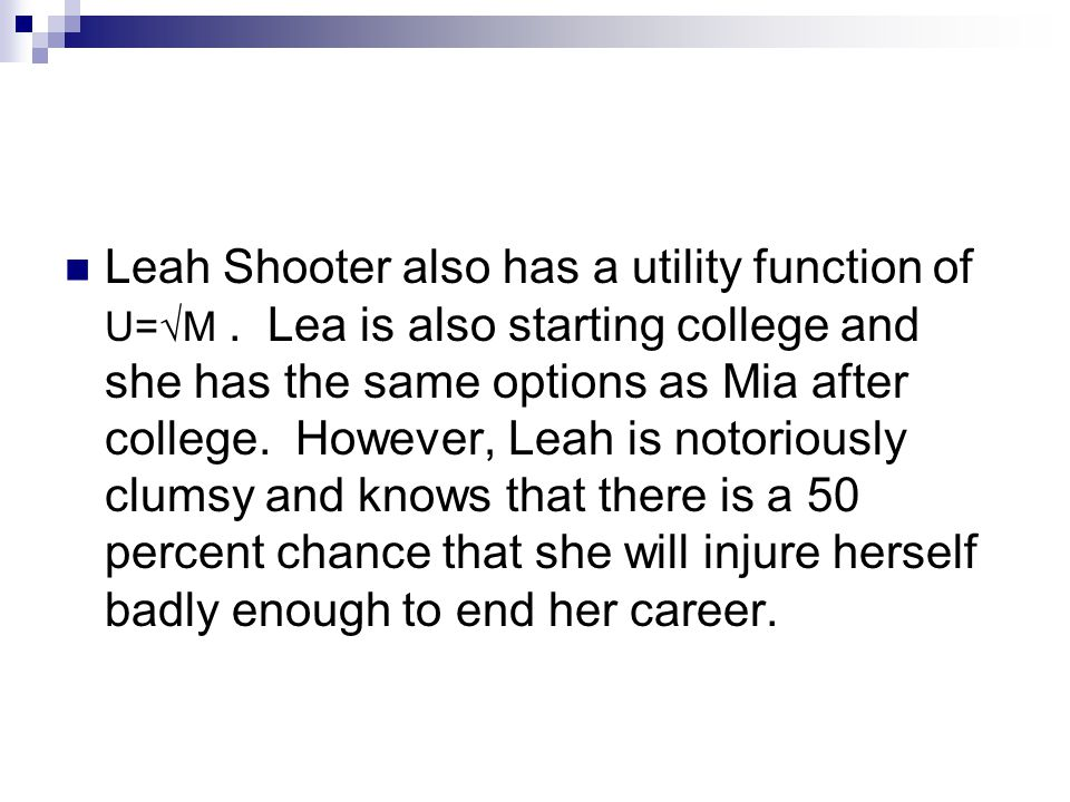Leah Shooter also has a utility function of U=√M