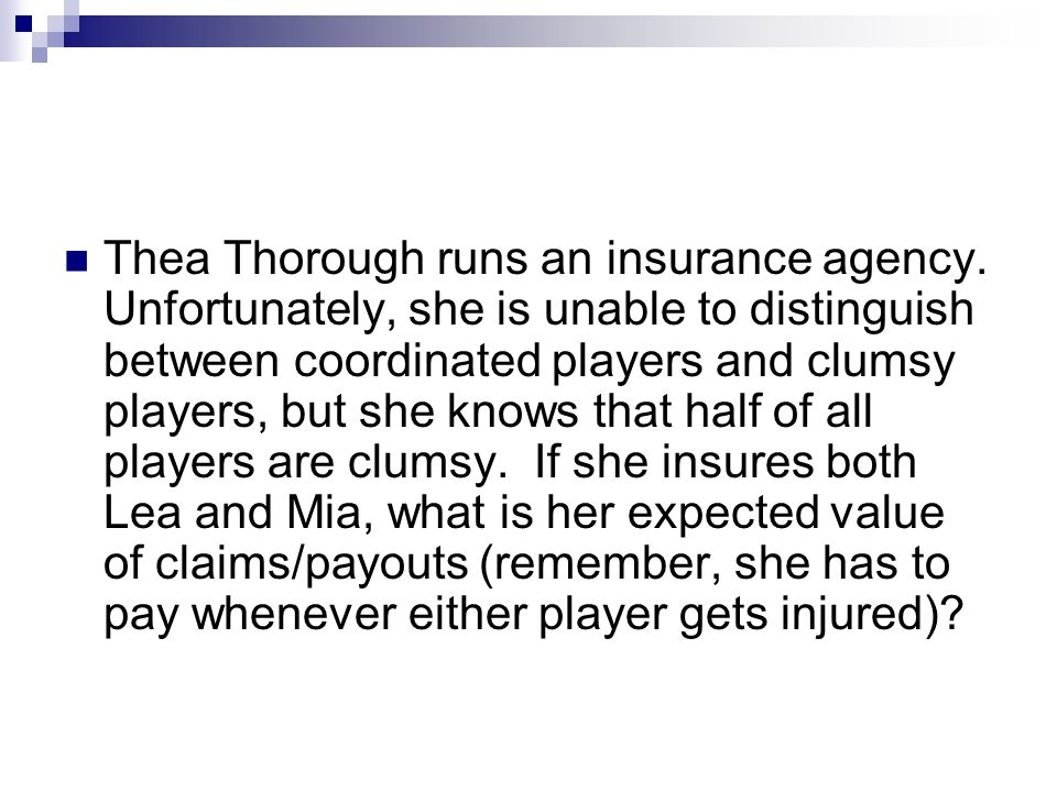 Thea Thorough runs an insurance agency