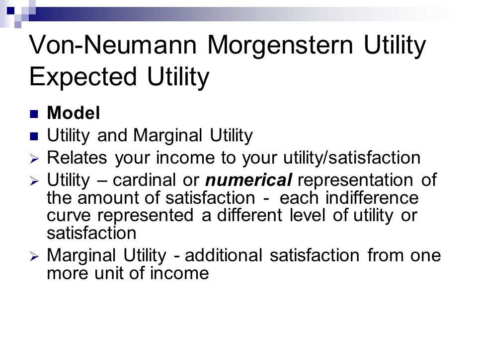 Von-Neumann Morgenstern Utility Expected Utility