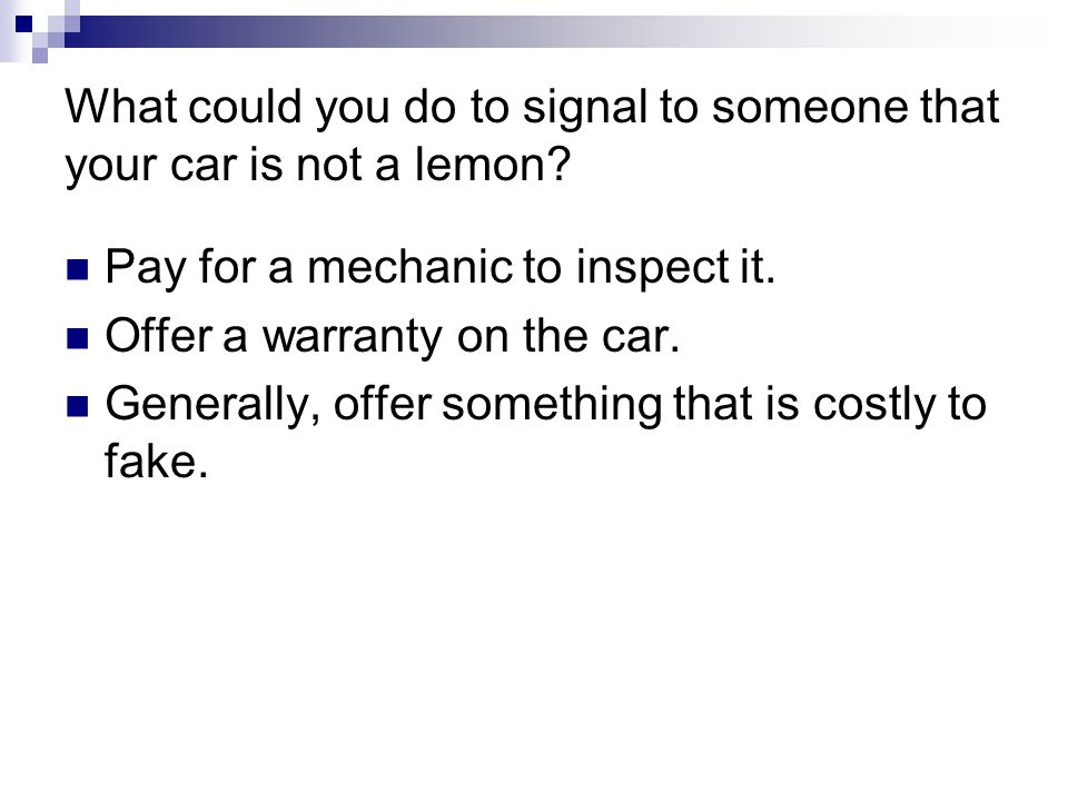 What could you do to signal to someone that your car is not a lemon