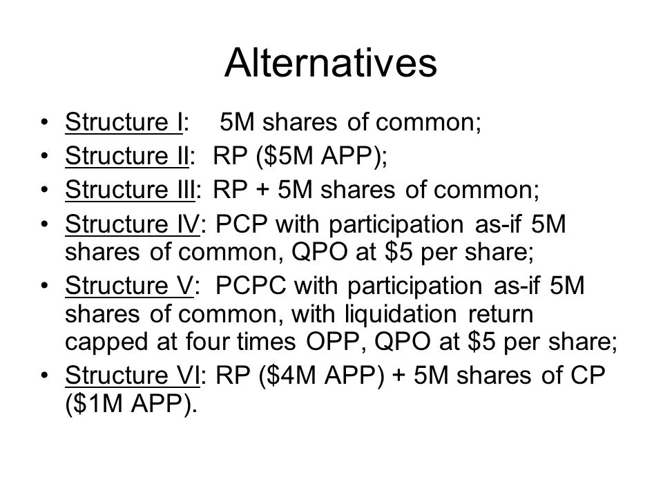 Alternatives Structure I: 5M shares of common;