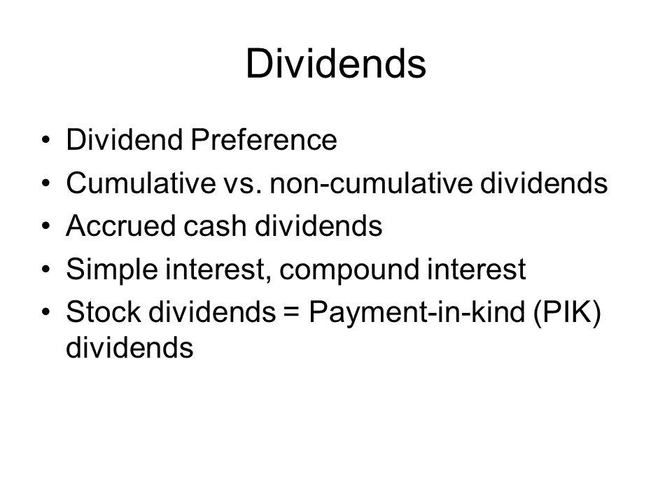 Dividends Dividend Preference Cumulative vs. non-cumulative dividends