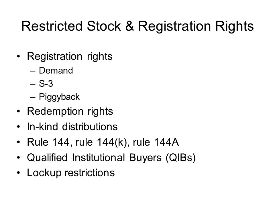 Restricted Stock & Registration Rights