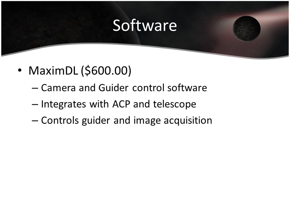 Software MaximDL ($600.00) Camera and Guider control software