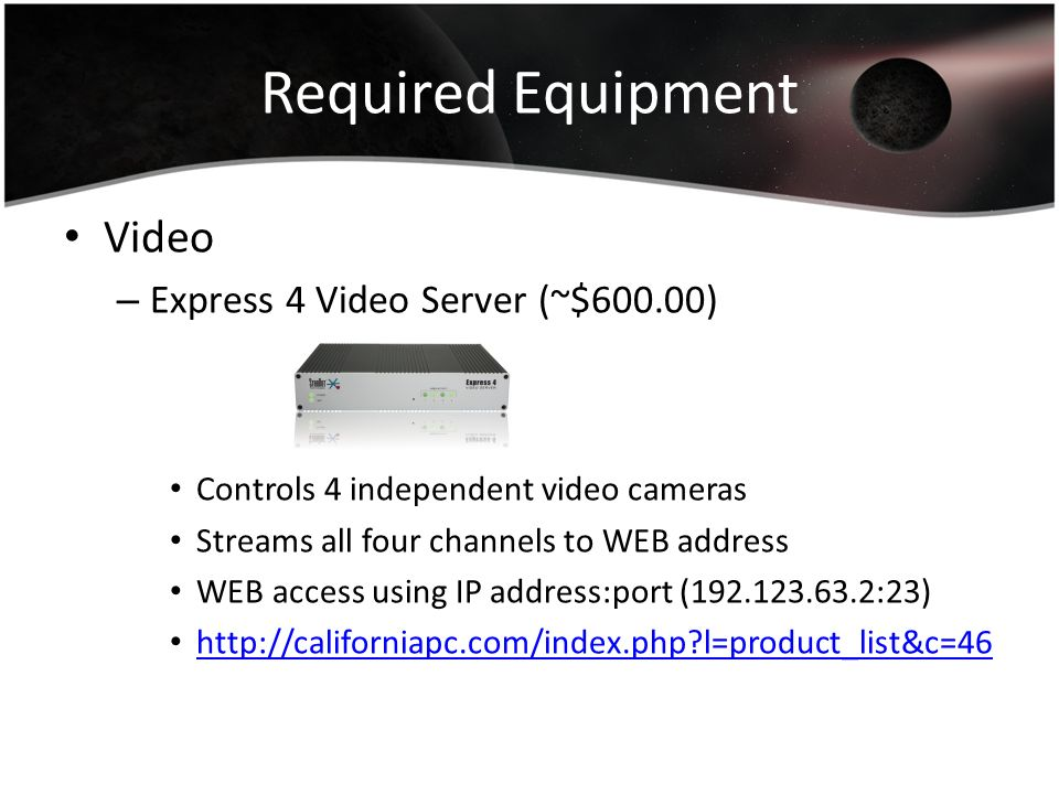 Required Equipment Video Express 4 Video Server (~$600.00)