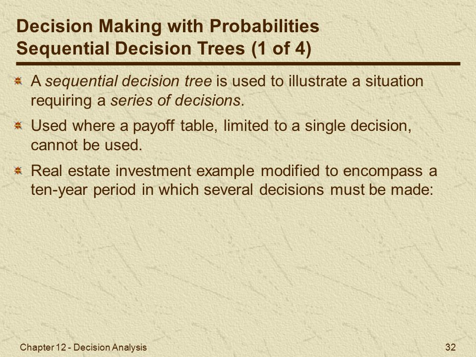 Decision Making with Probabilities Sequential Decision Trees (1 of 4)