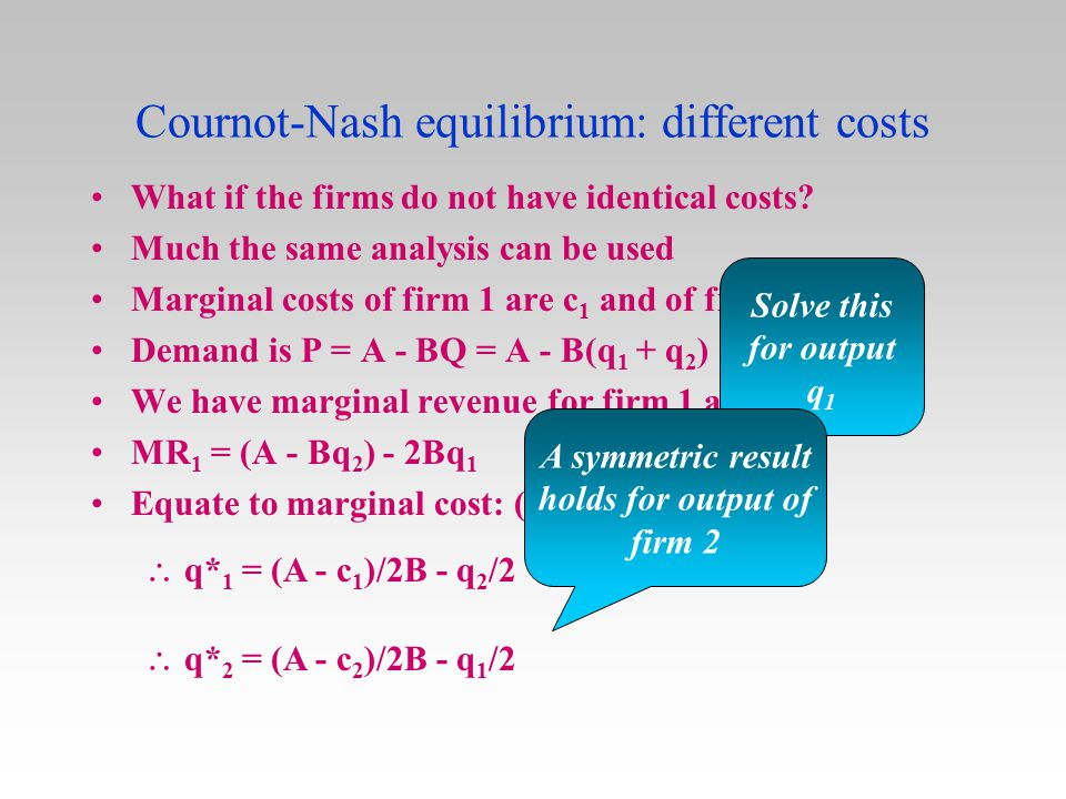 Cournot-Nash equilibrium: different costs