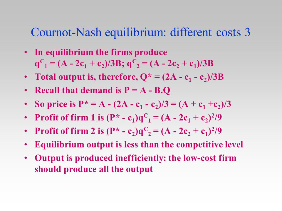 Cournot-Nash equilibrium: different costs 3