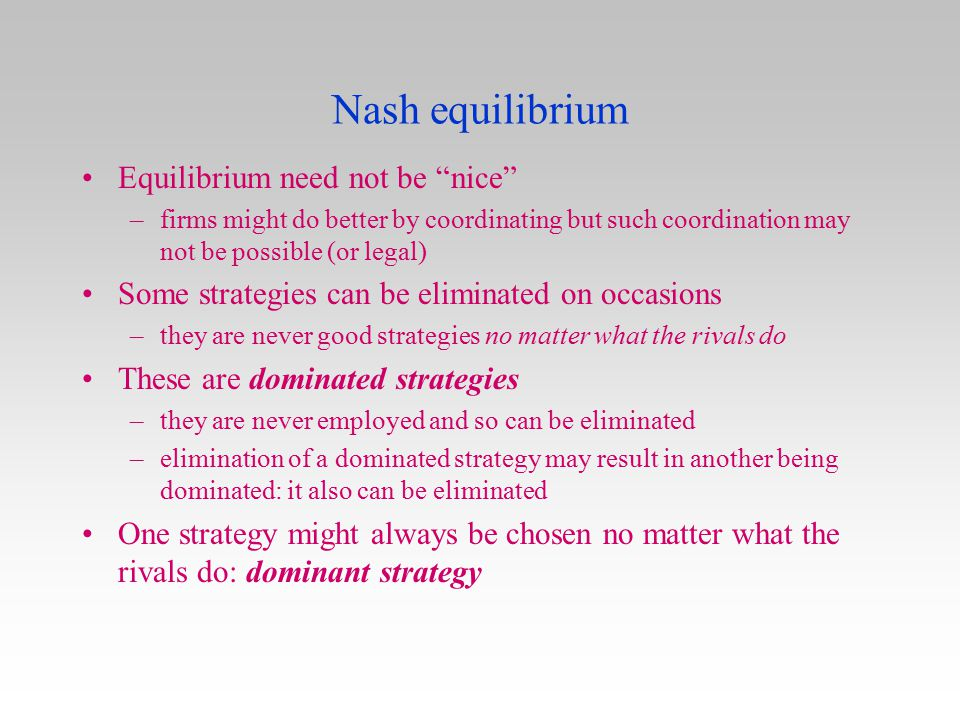 Nash equilibrium Equilibrium need not be nice
