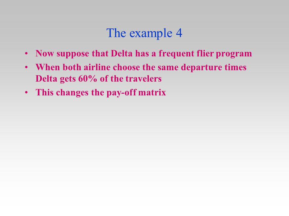 The example 4 Now suppose that Delta has a frequent flier program