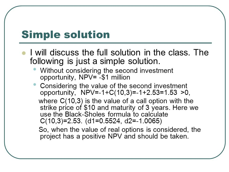 Simple solution I will discuss the full solution in the class. The following is just a simple solution.