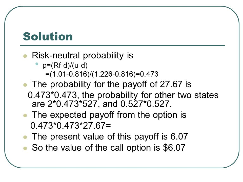 Solution Risk-neutral probability is