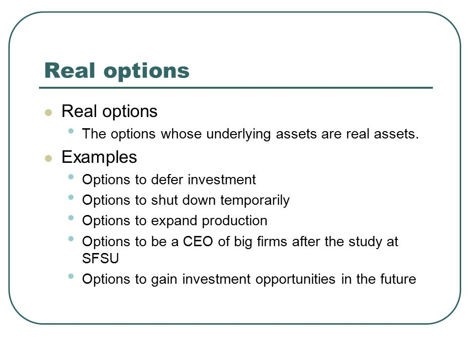 Real options Real options Examples