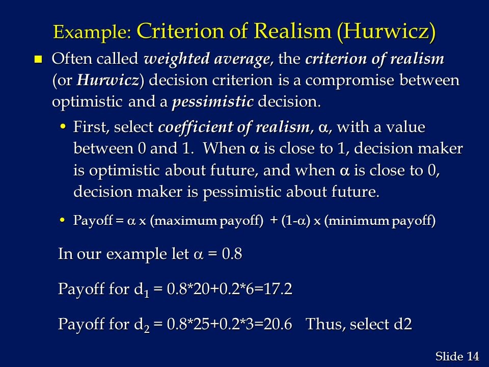 Example: Criterion of Realism (Hurwicz)
