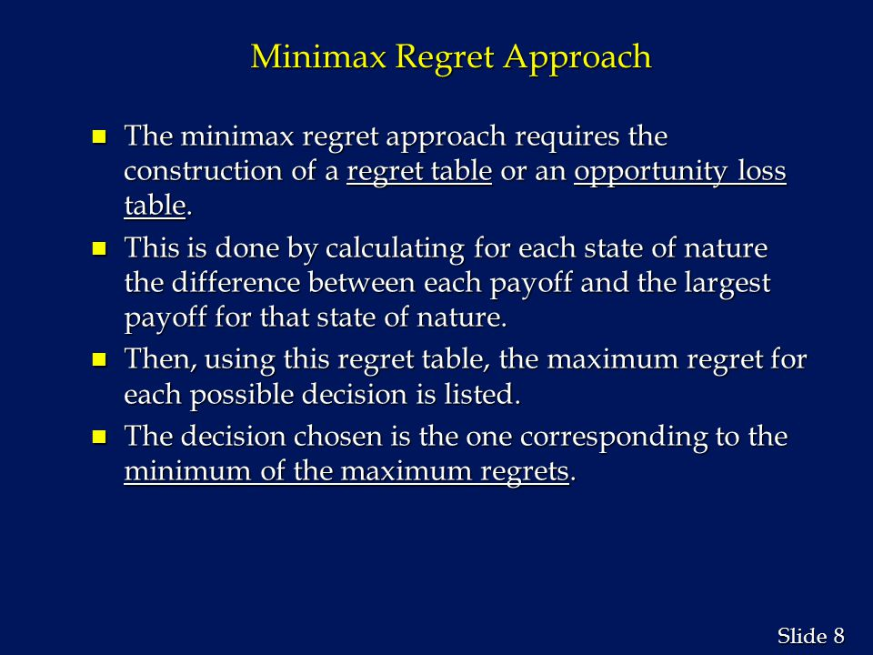 Minimax Regret Approach