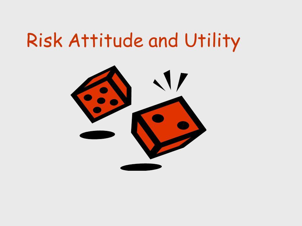 Risk Attitude and Utility