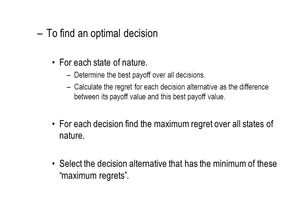 To find an optimal decision
