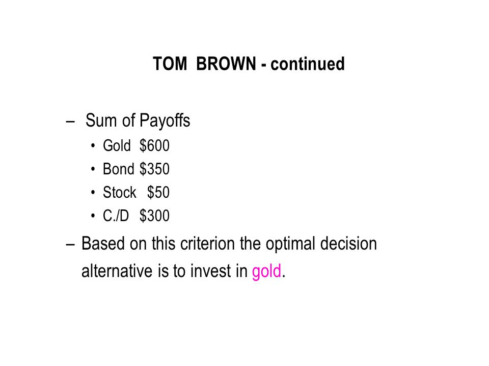 TOM BROWN - continued Sum of Payoffs