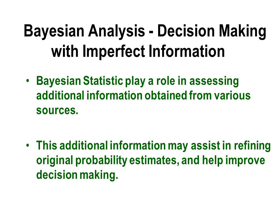 Bayesian Analysis - Decision Making with Imperfect Information