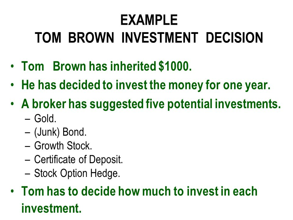EXAMPLE TOM BROWN INVESTMENT DECISION