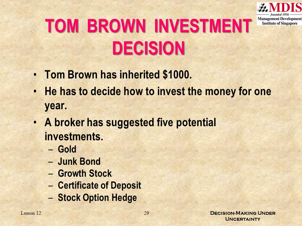 TOM BROWN INVESTMENT DECISION