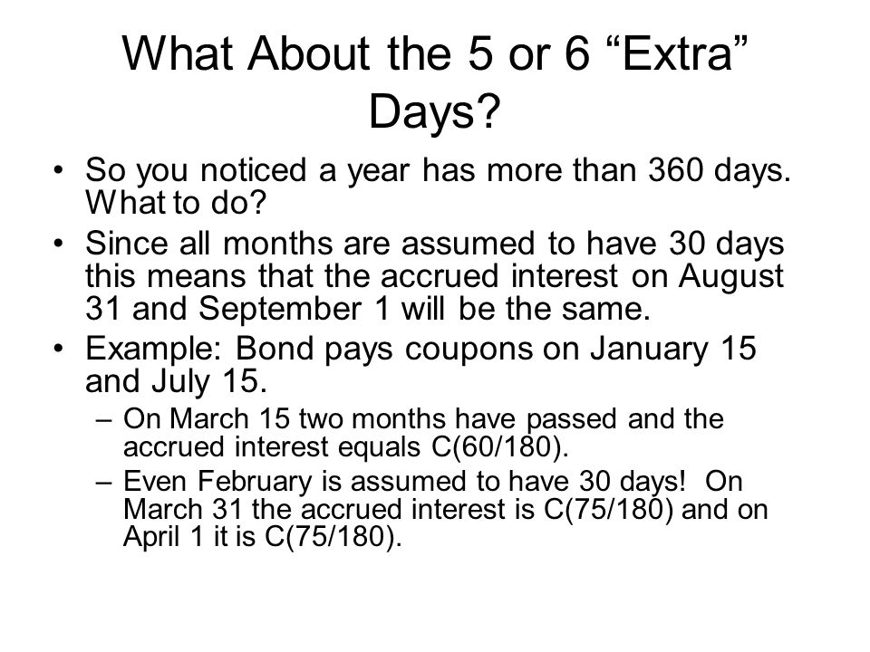 What About the 5 or 6 Extra Days