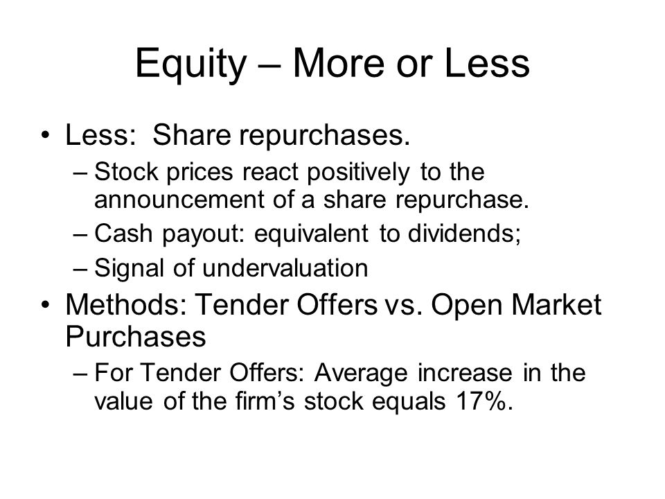 Equity – More or Less Less: Share repurchases.