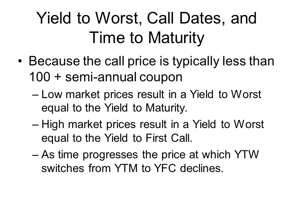 Yield to Worst, Call Dates, and Time to Maturity