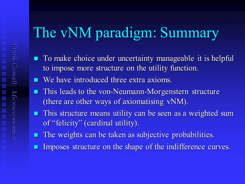 The vNM paradigm: Summary
