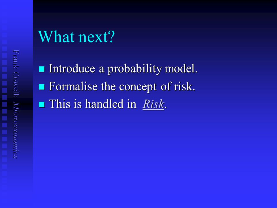 What next Introduce a probability model.