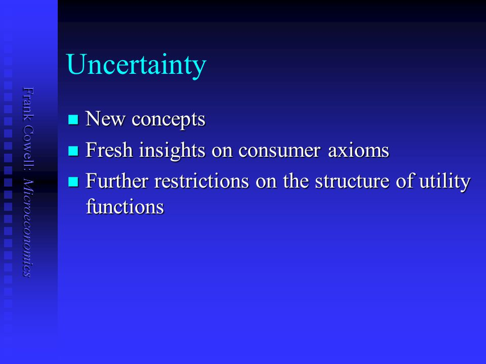Uncertainty New concepts Fresh insights on consumer axioms