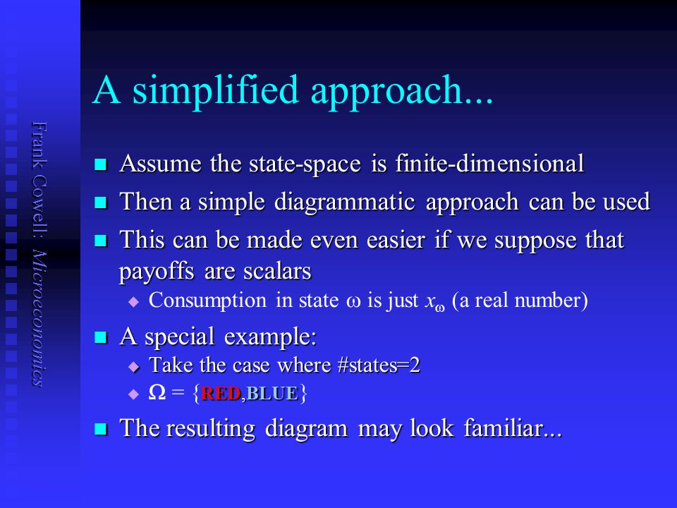 A simplified approach... Assume the state-space is finite-dimensional