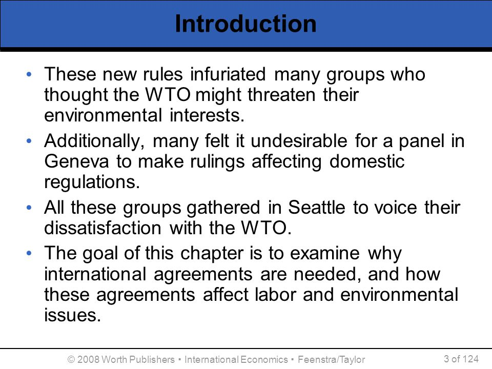 Introduction These new rules infuriated many groups who thought the WTO might threaten their environmental interests.